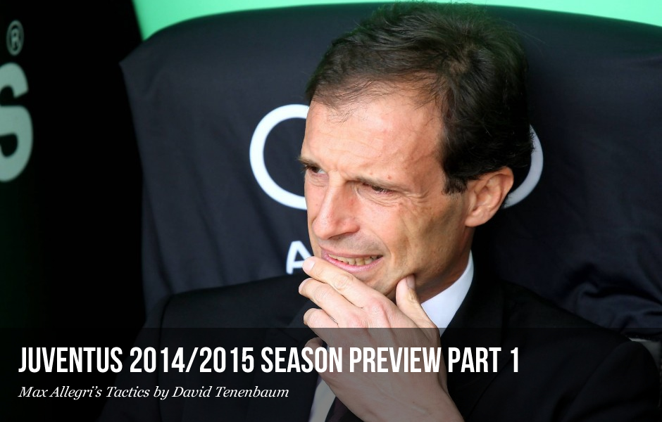 Juventus 2014/2015 Season Preview Part 1: Max Allegri's Tactics