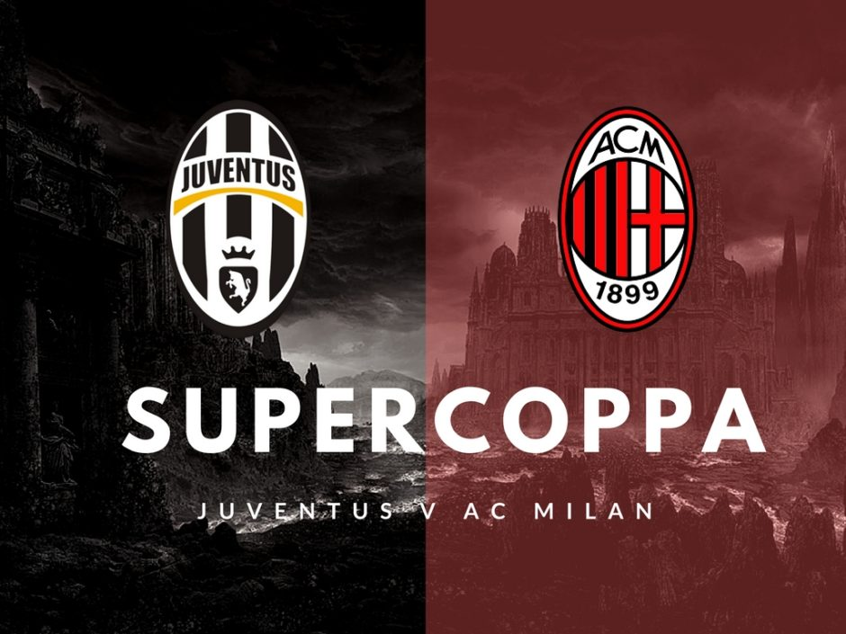 juventus vs milan supercoppa match preview and scouting