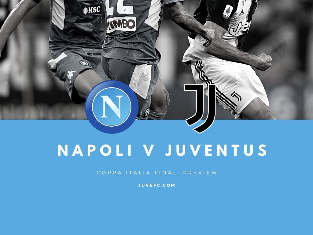 Juventus V Napoli Coppa Italia Final Match Preview Juvefc Com